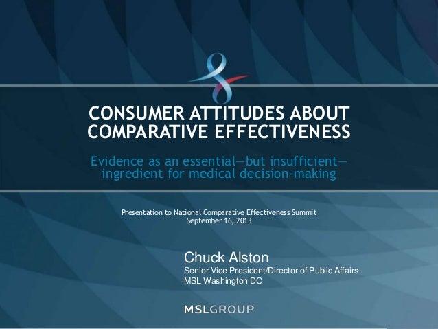 SLIDE 1 Chuck Alston Senior Vice President/Director of Public Affairs MSL Washington DC Evidence as an essential—but insuf...