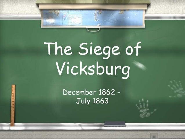 The Siege of Vicksburg December 1862 July 1863