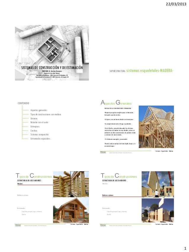 22/03/2013  SISTEMAS DE CONSTRUCCIÓN Y DE ESTIMACIÓN  SUPERESTRUCTURA:  PROFESOR: Dr. Carolina Stevenson Arquitecta Univer...
