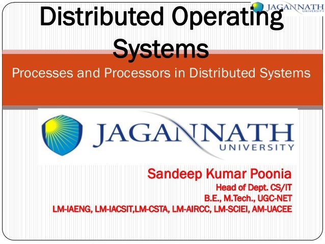 Distributed Operating Systems Processes and Processors in Distributed Systems  Sandeep Kumar Poonia Head of Dept. CS/IT B....