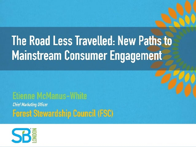 The Road Less Travelled New Paths to Global Mainstream Consumer Engagement November 18th 2013