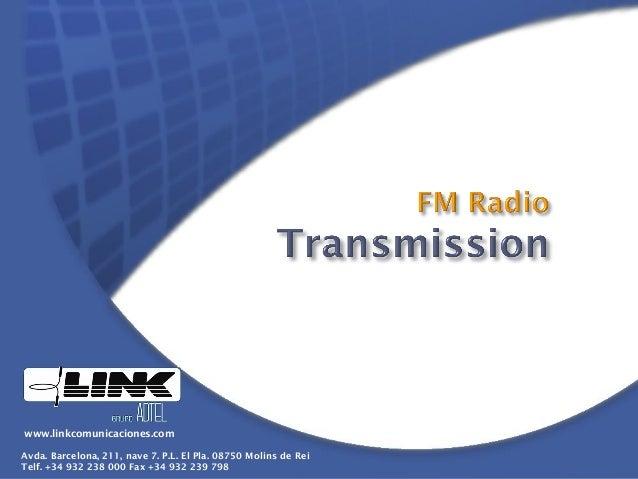 www.linkcomunicaciones.com Avda. Barcelona, 211, nave 7. P.L. El Pla. 08750 Molins de Rei Telf. +34 932 238 000 Fax +34 93...