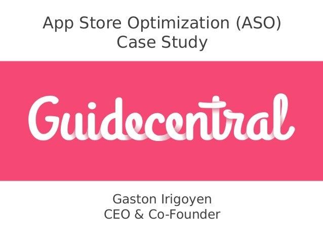 App Store Optimization (ASO) Case Study  Gaston Irigoyen CEO & Co-Founder