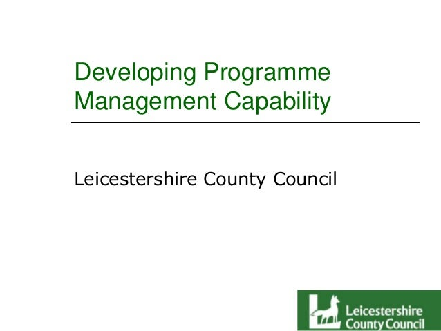 Developing Programme Management Capability Leicestershire County Council