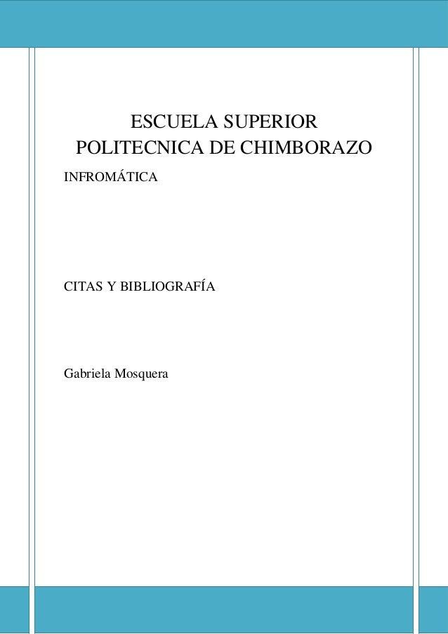 ESCUELA SUPERIOR POLITECNICA DE CHIMBORAZO  ESCUELA SUPERIOR POLITECNICA DE CHIMBORAZO INFROMÁTICA  CITAS Y BIBLIOGRAFÍA  ...