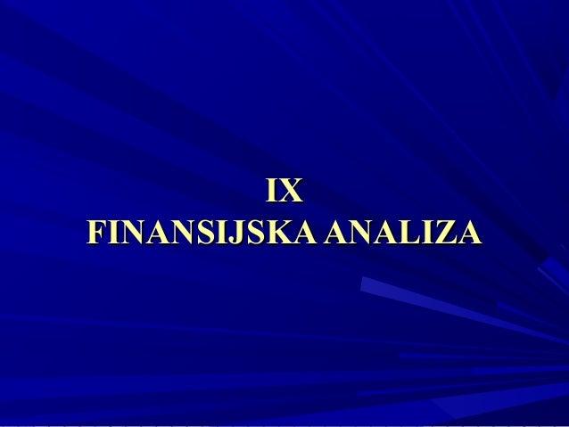 IX FINANSIJSKA ANALIZA