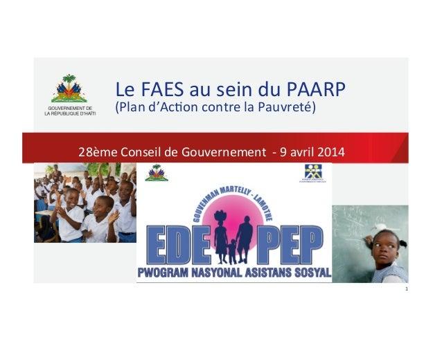 1   Le  FAES  au  sein  du  PAARP   (Plan  d'Ac5on  contre  la  Pauvreté)   28ème  Conseil  de...