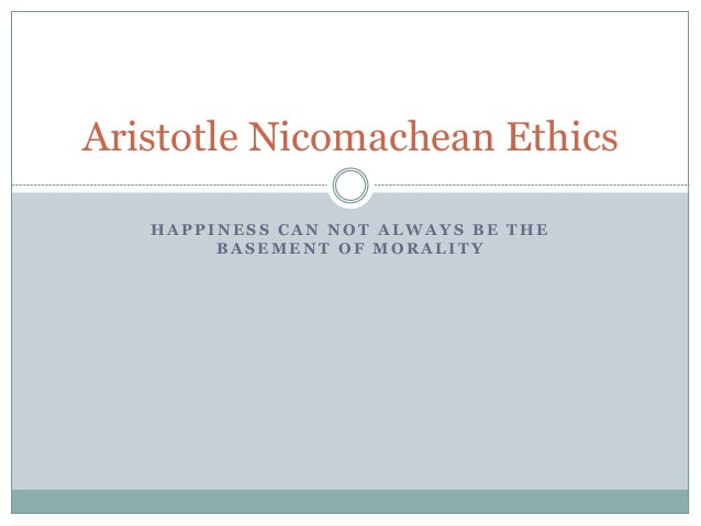 aristotle nicomachean ethics Aristotle specifically mentions the life of gratification (pleasure, comfort, etc), the  life of money-making, the life of (political) action, and the philosophical life, ie,.