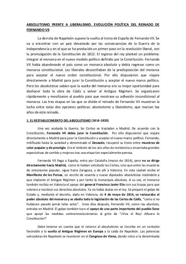 ABSOLUTISMO FRENTE A LIBERALISMO. EVOLUCIÓN POLÍTICA DEL REINADO DE FERNANDO VII La derrota de Napoleón supone la vuelta a...