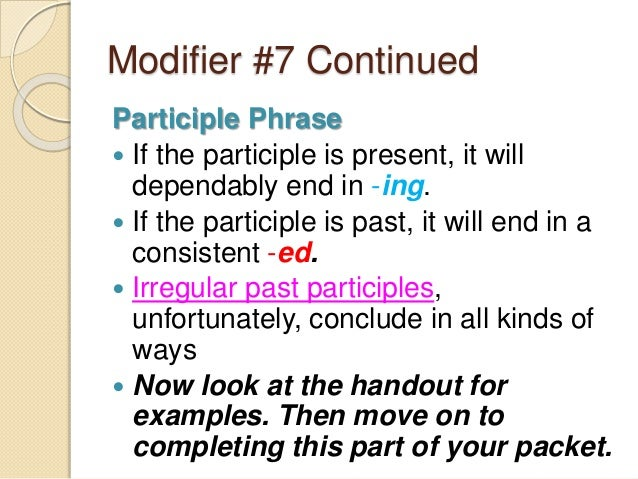 modifiers-15-638 Verb Forms Examples on possessive adjective examples, demonstrative examples, participle examples, interjection examples, article examples, x-bar theory examples, prefix examples, pronoun examples, predicate examples, term examples, punctuation examples, purpose examples, preposition examples, gerund examples, adjectives out of order examples, noun examples, value examples, sentence examples, animal examples, adverb examples,