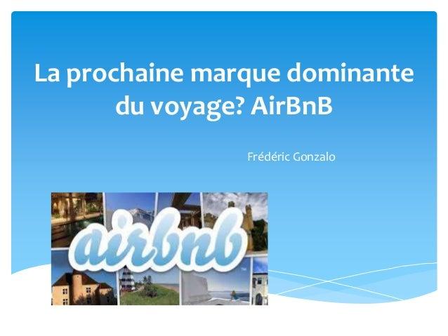 La prochaine marque dominante  du voyage? AirBnB  Frédéric Gonzalo