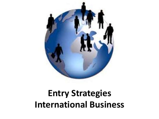entry strategy in international business Abstract for a young, resource-constrained, technology-based start-up embarking on international sales, the choice of entry mode is a strategic decision of major importance yet within the emerging research stream of international entrepreneurship, curiously little attention has been devoted to the empirical analysis of foreign market entry forms.