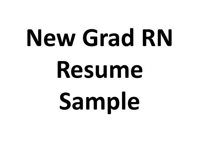 New Grad RN Resume Sample ...  Sample New Grad Nursing Resume