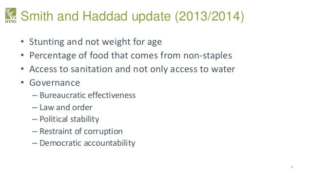 Smith and Haddad update (2013/2014) • Stunting and not weight for age • Percentage of food that comes from non-staples • A...