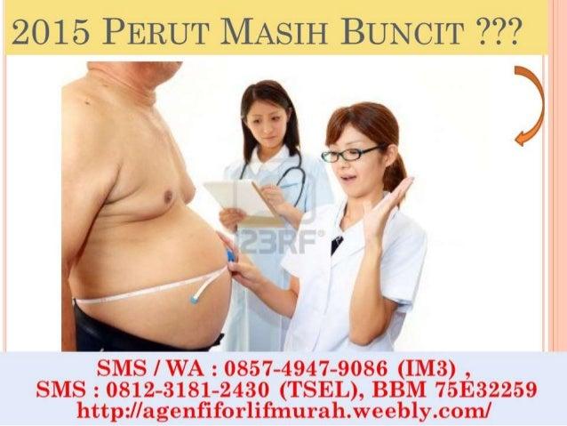 2015 PERUT MASIH BUNCIT ? ??            1  SMS / WA :  0857-4947-9086. (IM3) ,  SMS :  0812-3181-2430 (TSEL),  BBM 75E3225...