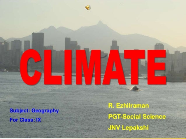 02-03-2015 R. Ezhilraman, PGT-Social Science 1 R. Ezhilraman PGT-Social Science JNV Lepakshi Subject: Geography For Class:...