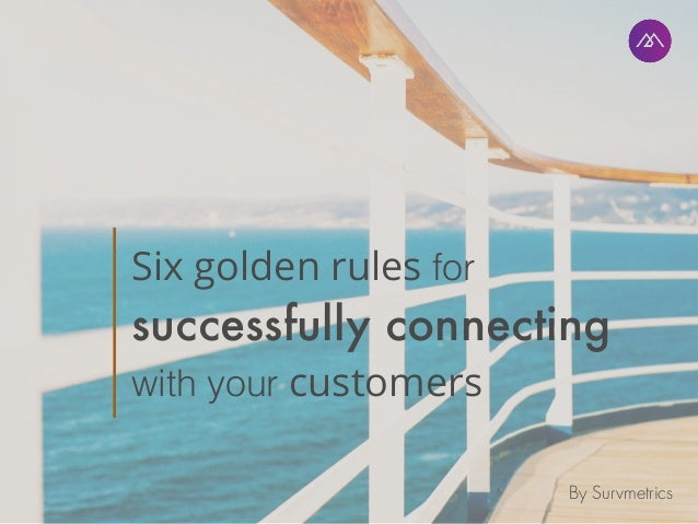 Six Golden Rules For Successfully Connecting With Your Customers 638 Cb Improve Linkedin Conversion