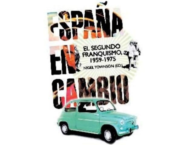 ÍNDICE • EL TARDO-FRANQUISMO Y EL DESARROLLISMO (1959-1973) – La definitiva institución del régimen – La evolución polític...