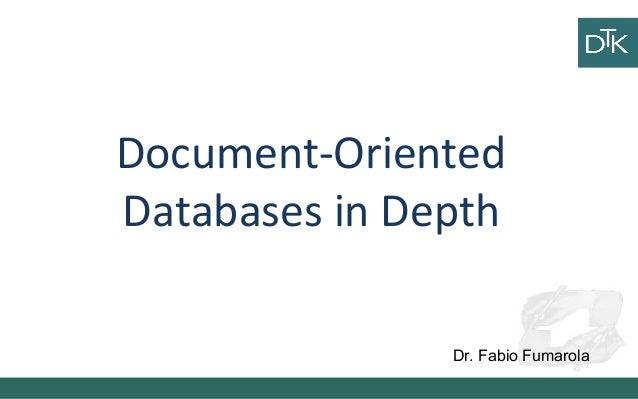 Document-Oriented Databases in Depth Dr. Fabio Fumarola