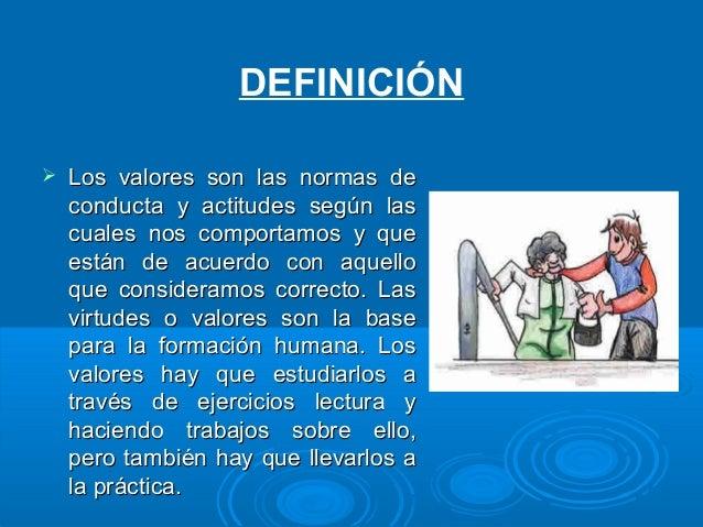 IMPORTANCIA DE LOS VALORESIMPORTANCIA DE LOS VALORES  La importancia de los valores radica en que seLa importancia de los...