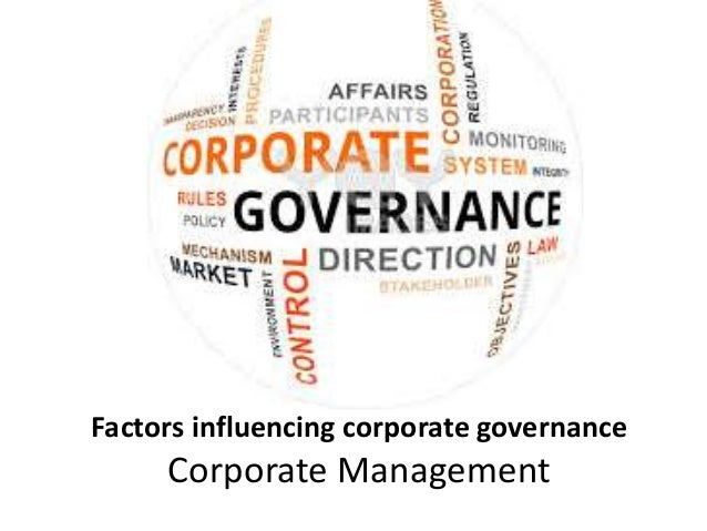 factors influencing corporate culture The goal of this paper is to study the factors that can influence the corporate governance, in particular, the impact of the chief executive office, ceo, in the performance of the firm  the main objective of this study is to analyse the factors that influence the government of the  the organisational structure and the culture of the.