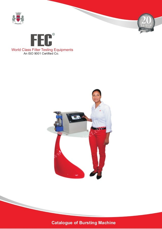 FEC R World Class Filter Testing Equipments An ISO 9001 Certified Co. Catalogue of Bursting Machine