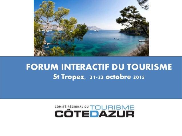FORUM INTERACTIF DU TOURISME St Tropez, 21-22 octobre 2015