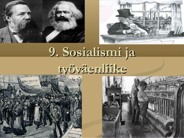 9. Sosialismi ja9. Sosialismi ja työväenliiketyöväenliike