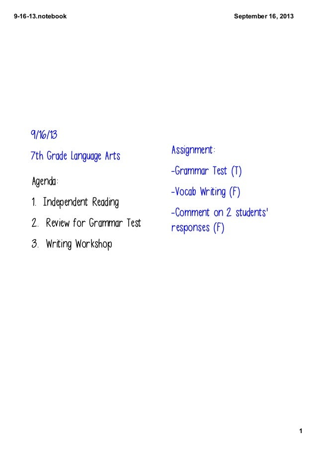 91613.notebook 1 September16,2013 9/16/13 7th Grade Language Arts Agenda: 1. Independent Reading 2. Review for Grammar...