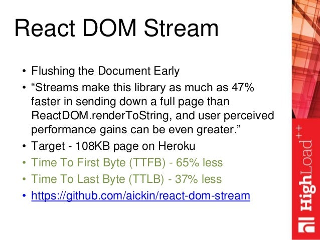"""React DOM Stream • Flushing the Document Early • """"Streams make this library as much as 47% faster in sending down a full p..."""