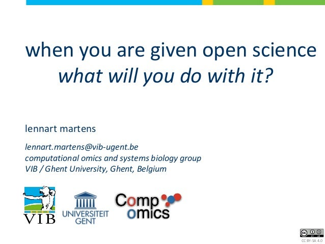 when you are given open science what will you do with it? lennart martens lennart.martens@vib-ugent.be computational omics...