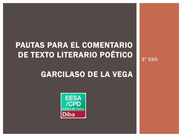 3º ESO PAUTAS PARA EL COMENTARIO DE TEXTO LITERARIO POÉTICO GARCILASO DE LA VEGA