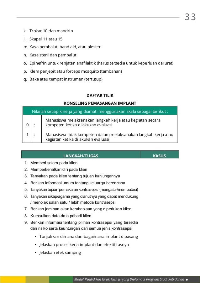 Modul Pendidikan Jarak Jauh Jenjang Diploma 3 Program Studi Kebidanan 33 k. Trokar 10 dan mandrin l. Skapel 11 atau 15 m...
