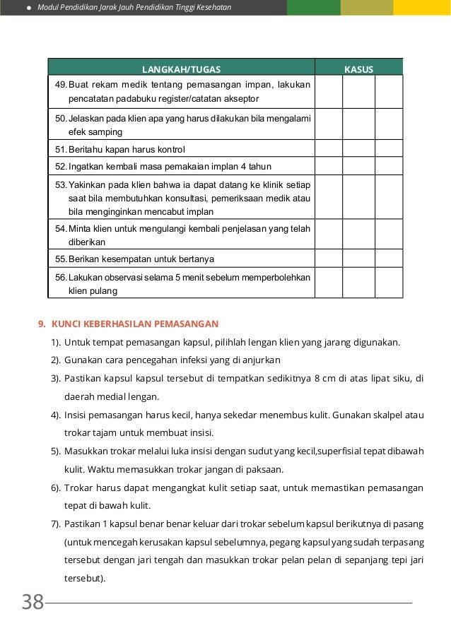 Modul Pendidikan Jarak Jauh Pendidikan Tinggi Kesehatan 38 LANGKAH/TUGAS KASUS 49.Buat rekam medik tentang pemasangan imp...