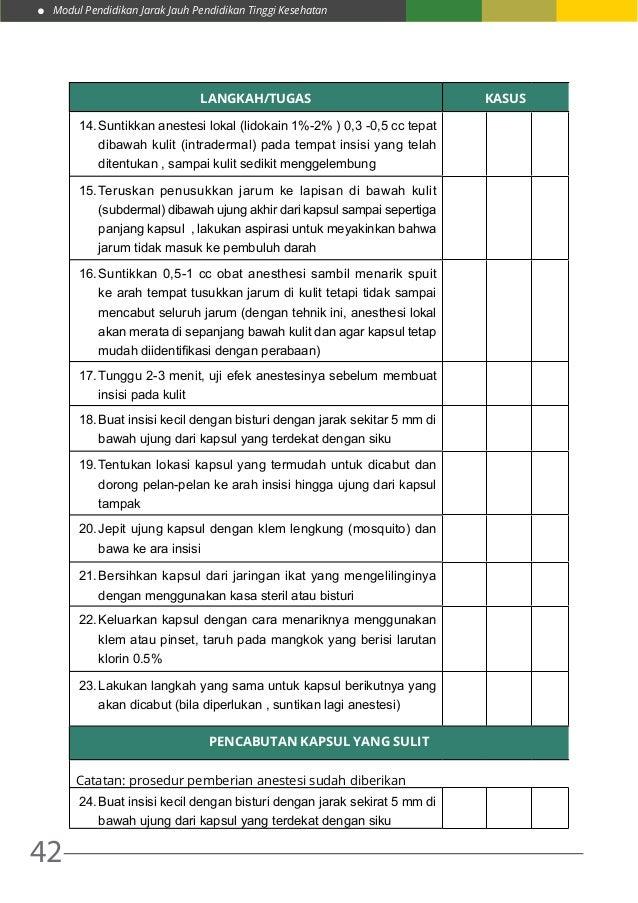 Modul Pendidikan Jarak Jauh Pendidikan Tinggi Kesehatan 42 LANGKAH/TUGAS KASUS 14.Suntikkan anestesi lokal (lidokain 1%-2...