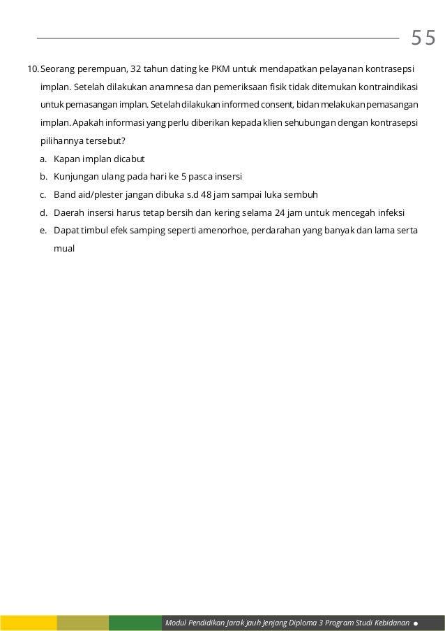 Modul Pendidikan Jarak Jauh Jenjang Diploma 3 Program Studi Kebidanan 55 10.Seorang perempuan, 32 tahun dating ke PKM unt...