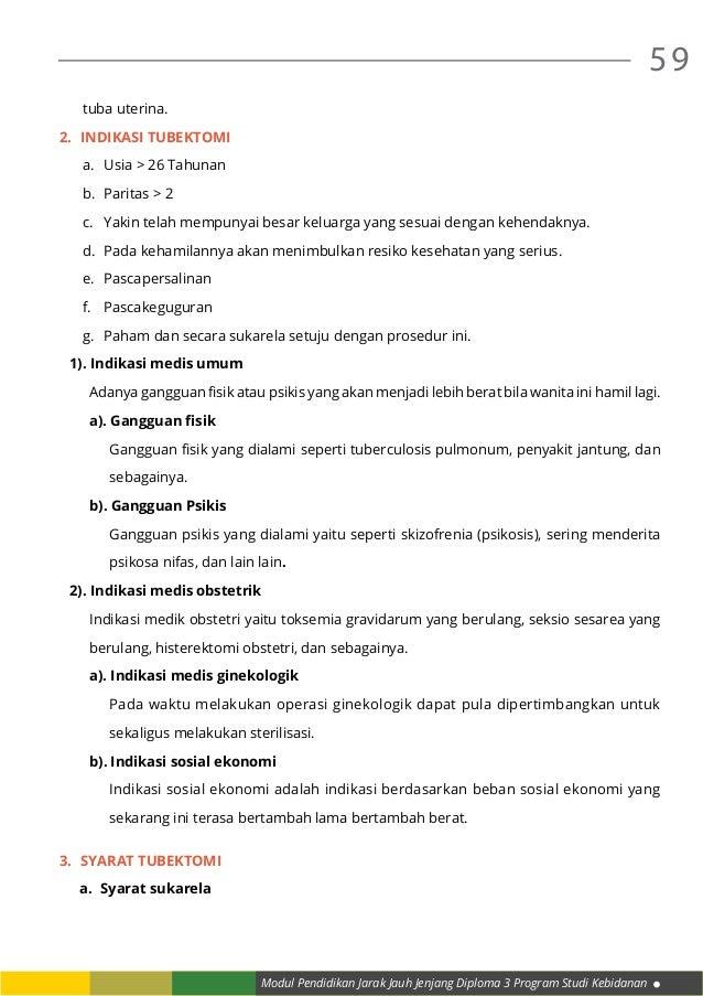 Modul Pendidikan Jarak Jauh Jenjang Diploma 3 Program Studi Kebidanan 59 tuba uterina. 2. Indikasi Tubektomi a. Usia > 2...