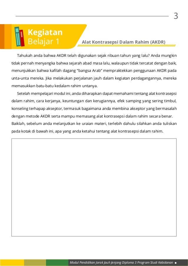 Modul Pendidikan Jarak Jauh Jenjang Diploma 3 Program Studi Kebidanan 3  Tahukah anda bahwa AKDR telah digunakan sejak ri...