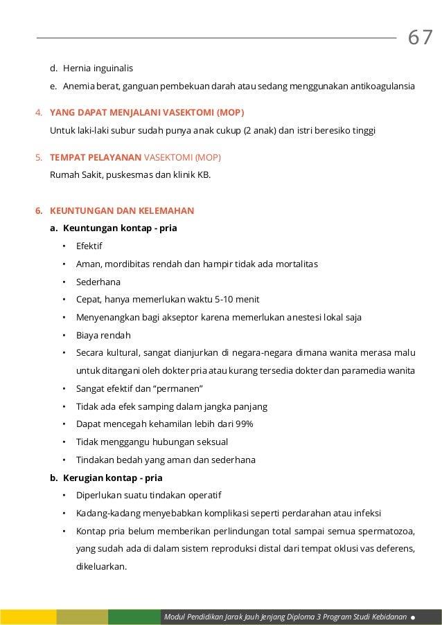 Modul Pendidikan Jarak Jauh Jenjang Diploma 3 Program Studi Kebidanan 67 d. Hernia inguinalis e. Anemia berat, ganguan p...