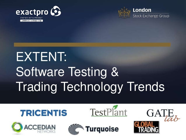 EXTENT: Software Testing & Trading Technology Trends