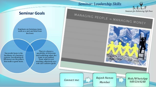 Seminar Goals Emphasis on forming a team, work as a unit and lead from the front. There is always a possibility of diversi...