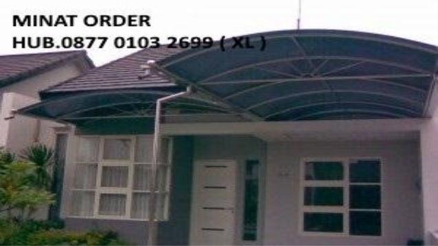 Jasa Kanopi Baja Ringan Murah di Pasuruan, CALL 0877- 0103 – 2699 ( XL )