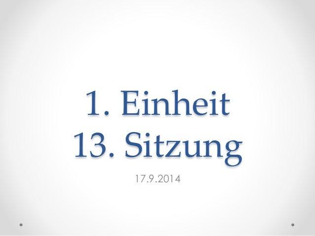 1. Einheit 13. Sitzung 17.9.2014