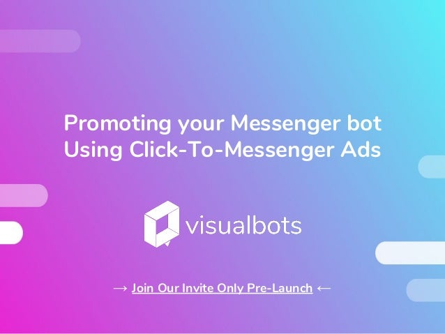 Promoting Your Messenger Bot Using Click To Messenger Ads