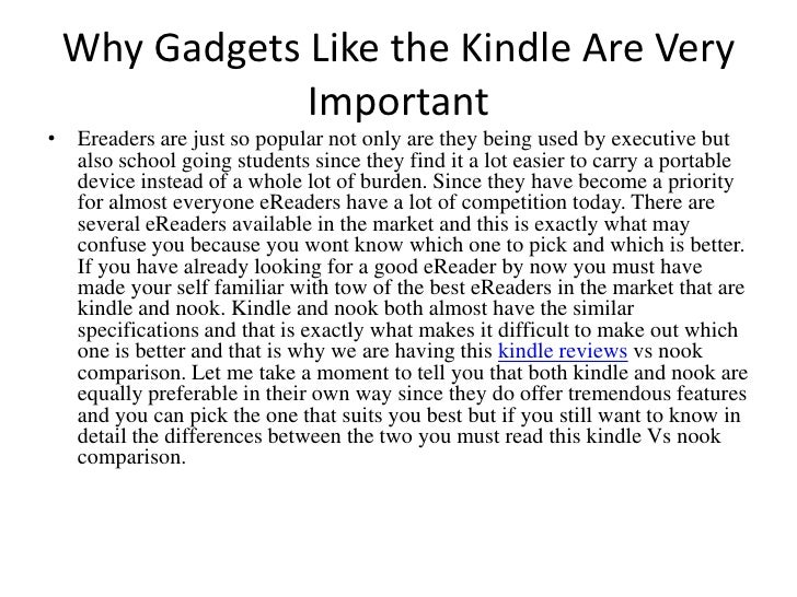 Why Gadgets Like the Kindle Are Very Important<br />Ereaders are just so popular not only are they being used by executive...
