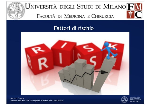 Fattori di rischio Martino Trapani Direzione Medica P.O. Garbagnate Milanese –ASST RHODENSE