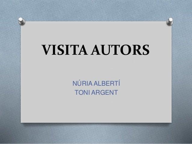 VISITA AUTORS N�RIA ALBERT� TONI ARGENT