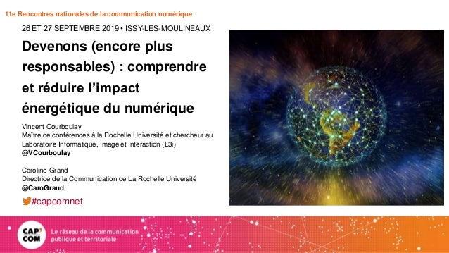 11e Rencontres nationales de la communication numérique Devenons (encore plus responsables) : comprendre et réduire l'impa...