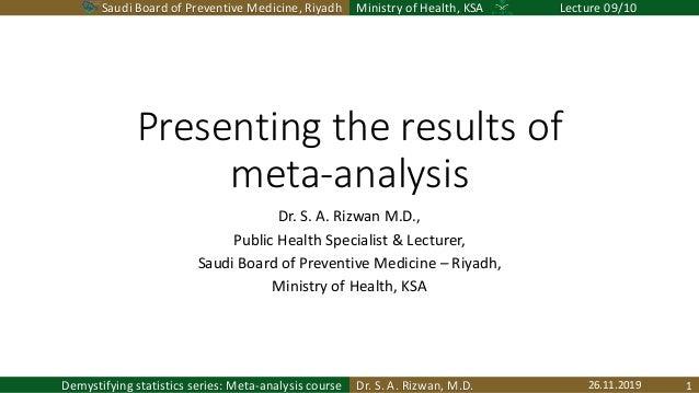 Saudi Board of Preventive Medicine, Riyadh Ministry of Health, KSA Lecture 09/10 Dr. S. A. Rizwan, M.D.Demystifying statis...
