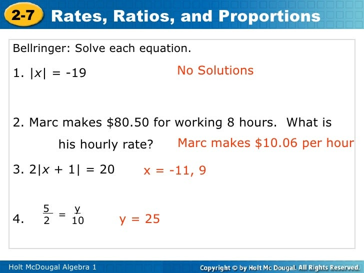 Bellringer: Solve each equation.  1. | x | = -19 2. Marc makes $80.50 for working 8 hours.  What is his hourly rate? 3. 2|...
